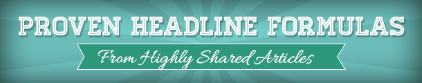 66 Proven Headline Formulas from Highly Shared Articles